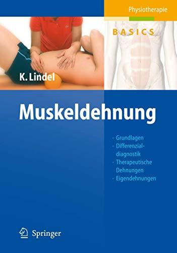 9783540225492: Muskeldehnung: Grundlagen, Differenzialdiagnostik, Therapeutische Dehnungen, Eigendehnungen, Sehen - Verstehen - Üben - Anwenden (Physiotherapie Basics) (German Edition)