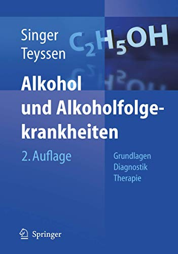 9783540225522: Alkohol und Alkoholfolgekrankheiten: Grundlagen - Diagnostik - Therapie