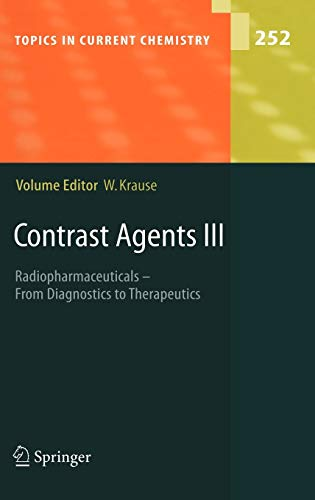 9783540225775: Contrast Agents III: Radiopharmaceuticals - From Diagnostics to Therapeutics (Topics in Current Chemistry) (v. 3)