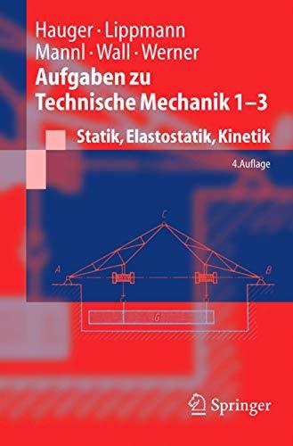9783540226222: Aufgaben zu Technische Mechanik 1-3: Statik, Elastostatik, Kinetik (Springer-Lehrbuch) (German Edition)