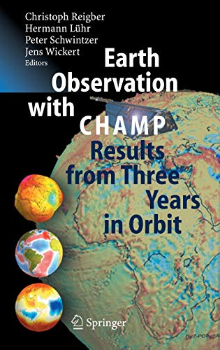 Earth Observation with CHAMP Results from Three Years in Orbit