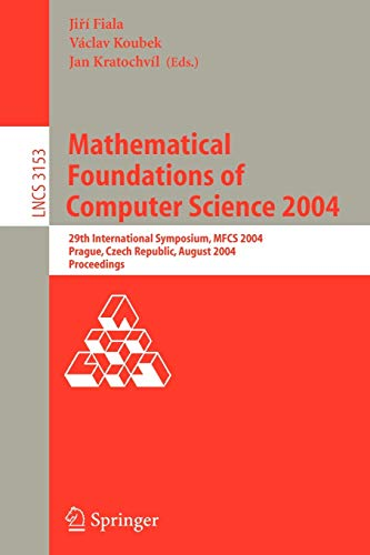 Mathematical Foundations of Computer Science 2004: 29th