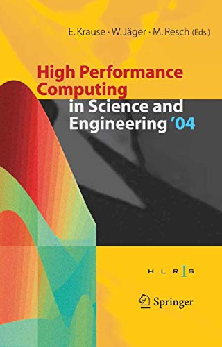 9783540229438: High Performance Computing in Science and Engineering ' 04: Transactions of the High Performance Computing Center, Stuttgart (HLRS) 2004