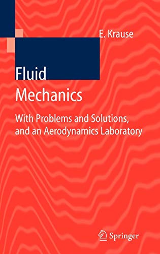 Fluid Mechanics : With Problems and Solutions,: Egon Krause