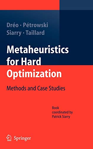 Metaheuristics for Hard Optimization: Methods and Case