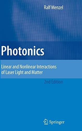 9783540231608: Photonics: Linear and Nonlinear Interactions of Laser Light and Matter (Advanced Texts in Physics (Hardcover))