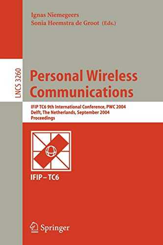 9783540231622: Personal Wireless Communications: IFIP TC6 9th International Conference, PWC 2004, Delft, The Netherlands, September 21-23, 2004, Proceedings (Lecture Notes in Computer Science)