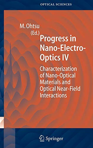 9783540232360: Progress in Nano-Electro Optics IV: Characterization of Nano-Optical Materials and Optical Near-Field Interactions (Springer Series in Optical Sciences) (v. 4)