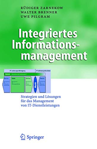 9783540233039: Integriertes Informationsmanagement: Strategien Und Losungen Fur Das Management Von It-Dienstleistungen (Business Engineering)