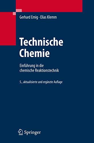 9783540234524: Technische Chemie: Einführung in die chemische Reaktionstechnik: Einfuhrung in Die Chemische Reaktionstechnik (Springer-Lehrbuch)