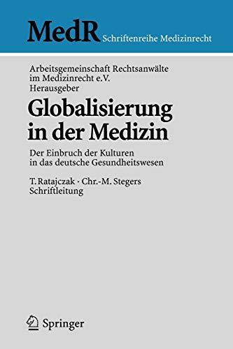 Globalisierung in der Medizin: Der Einbruch der Kulturen in das deutsche Gesundheitswesen (MedR ...
