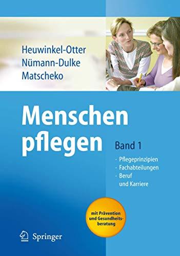 9783540235071: Menschen pflegen: Band 1: Pflegeprinzipien Fachabteilungen Beruf und Karriere