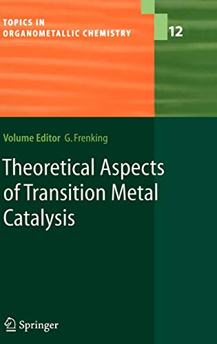 9783540235101: Theoretical Aspects of Transition Metal Catalysis (Topics in Organometallic Chemistry)