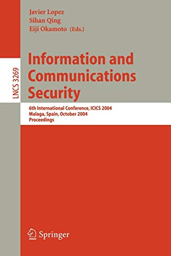 9783540235637: Information and Communications Security: 6th International Conference, ICICS 2004, Malaga, Spain, October 27-29, 2004. Proceedings (Lecture Notes in Computer Science)