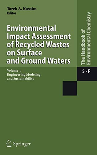 Environmental Impact Assessment of Recycled Wastes on Surface and Ground Waters: Tarek A. Kassim