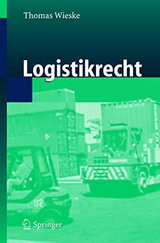 9783540236467: Logistikrecht