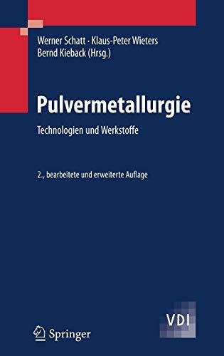 9783540236528: Pulvermetallurgie: Technologien und Werkstoffe (VDI-Buch) (German Edition)