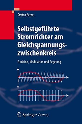 9783540236566: Selbstgefuhrte Stromrichter Am Gleichspannungszwischenkreis: Funktion, Modulation Und Regelung