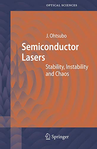 9783540236757: Semiconductor Lasers: Stability, Instability and Chaos (Springer Series in Optical Sciences)