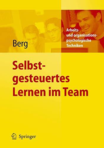 9783540237150: Selbstgesteuertes Lernen im Team (Arbeits- und organisationspsychologische Techniken) (German Edition)