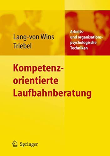 9783540237167: Kompetenzorientierte Laufbahnberatung (Arbeits- Und Organisationspsychologische Techniken)