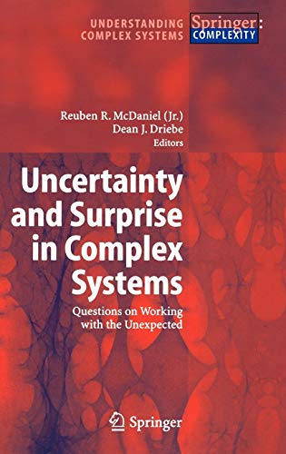 9783540237730: Uncertainty and Surprise in Complex Systems: Questions on Working with the Unexpected (Understanding Complex Systems)