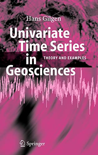9783540238102: Univariate Time Series in Geosciences: Theory and Examples
