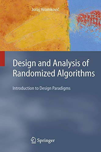 9783540239499: Design and Analysis of Randomized Algorithms: Introduction to Design Paradigms (Texts in Theoretical Computer Science. An EATCS Series)