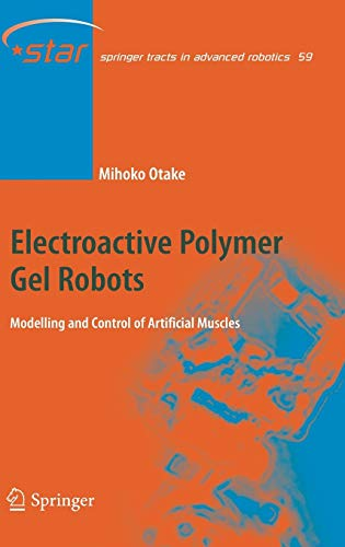 9783540239550: Electroactive Polymer Gel Robots: Modelling and Control of Artificial Muscles (Springer Tracts in Advanced Robotics)