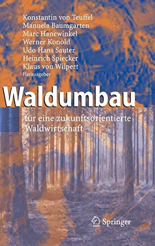 9783540239802: Waldumbau: für eine zukunftsorientierte Waldwirtschaft (German Edition)