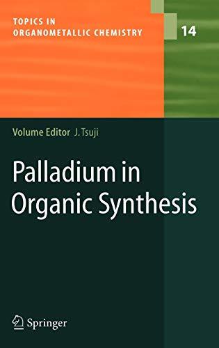 Palladium in Organic Synthesis: JIRO TSUJI