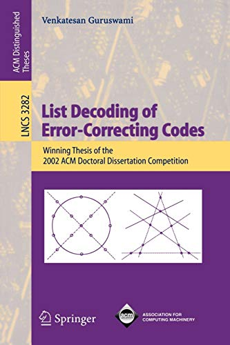 9783540240518: List Decoding of Error-Correcting Codes: Winning Thesis of the 2002 ACM Doctoral Dissertation Competition (Lecture Notes in Computer Science)