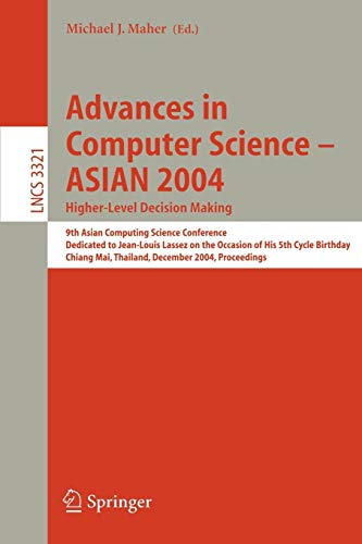 9783540240877: Advances in Computer Science - ASIAN 2004, Higher Level Decision Making: 9th Asian Computing Science Conference. Dedicated to Jean-Louis Lassez on the ... 2004 (Lecture Notes in Computer Science)
