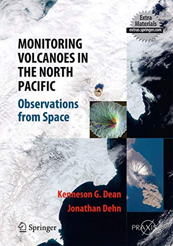 9783540241256: Monitoring Volcanoes in the North Pacific: Observations from Space (Springer Praxis Books)