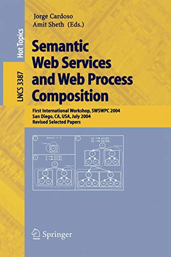 Semantic web services and web process composition. First international workshop, SWSWPC 2004, San...