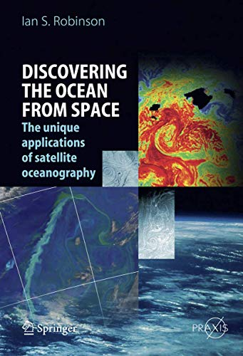 9783540244301: Discovering the Ocean from Space: The unique applications of satellite oceanography (Springer Praxis Books)