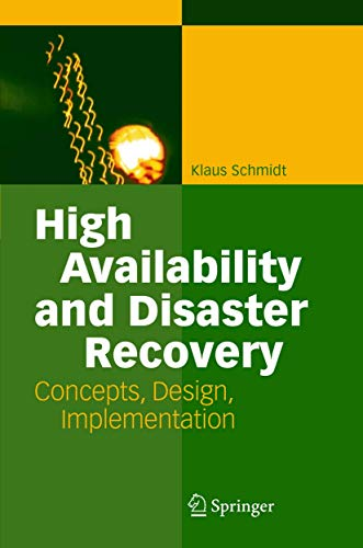 9783540244608: High Availability and Disaster Recovery: Concepts, Design, Implementation