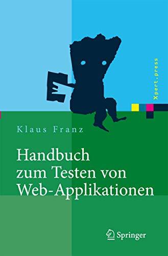 9783540245391: Handbuch zum Testen von Web-Applikationen: Testverfahren, Werkzeuge, Praxistipps (Xpert.Press)