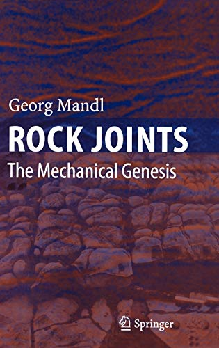 Rock Joints: The Mechanical Genesis: Georg Mandl
