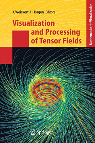 Visualization and Processing of Tensor Fields (Mathematics and Visualization)