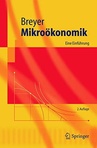 9783540250357: Mikroökonomik: Eine Einführung (Springer-Lehrbuch) (German Edition)