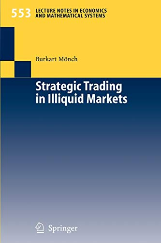 9783540250395: Strategic Trading in Illiquid Markets (Lecture Notes in Economics and Mathematical Systems)