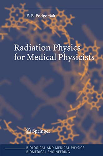 9783540250418: Radiation Physics for Medical Physicists (Biological and Medical Physics, Biomedical Engineering)