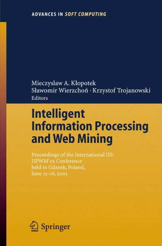 Intelligent Information Processing and Web Mining: Mieczyslaw A. Klopotek