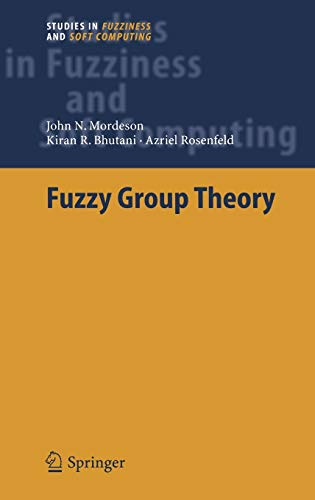 9783540250722: Fuzzy Group Theory (Studies in Fuzziness and Soft Computing)