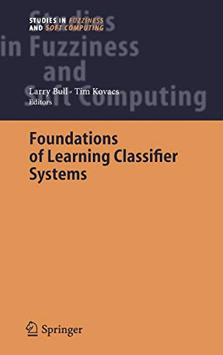 9783540250739: Foundations of Learning Classifier Systems (Studies in Fuzziness and Soft Computing)