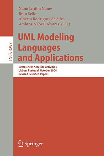 UML Modeling Languages and Applications: > 2004 Satellite Activities Lisbon, Portugal, October ...