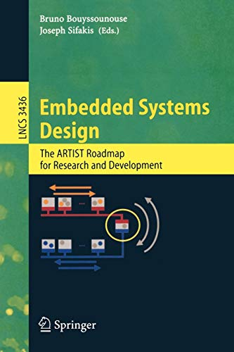 Embedded Systems Design: The ARTIST Roadmap for Research And Development: Bouyssounouse, Bruno (...