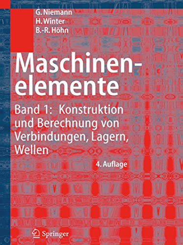 9783540251255: Maschinenelemente: Konstruktion Und Berechnung Von Verbindungen, Lagern, Wellen v. 1
