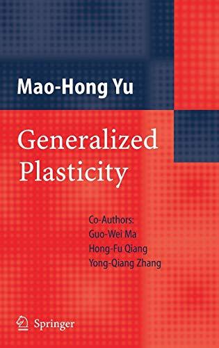 Generalized Plasticity: Mao-Hong Yu; Contributor-Guo-Wei